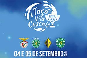 TAÇA VILA CASCAIS FUTSAL 2021